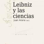 Juan Arana (2013): Leibniz y las ciencias, Plaza y Valdés.