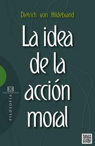 D. von Hildebrand, La idea de la acción moral