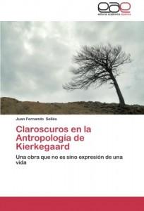 J.F. Sellés, Claroscuros en la antropología de Kierkegaard