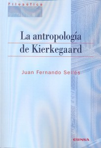 J.F. SELLÉS, La antropología de Kierkegaard